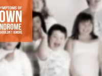 11 Symptoms of Down Syndrome you shouldn't Ignore