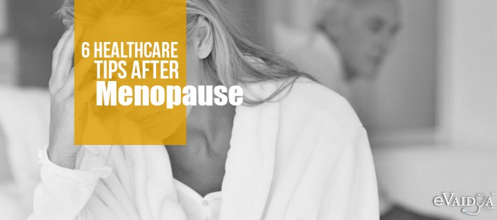 6 Healthcare Tips after Menopause