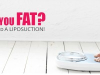 Are you Fat? You need a Liposuction!
