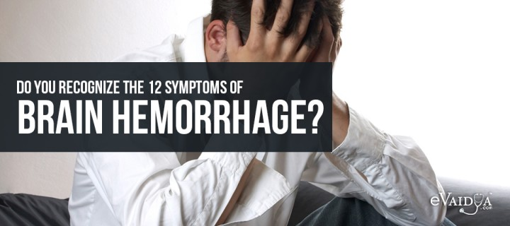 Do you recognize the 12 Symptoms of Brain Hemorrhage?
