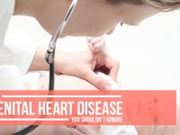 Symptoms of Congenital Heart Disease you shouldn't Ignore