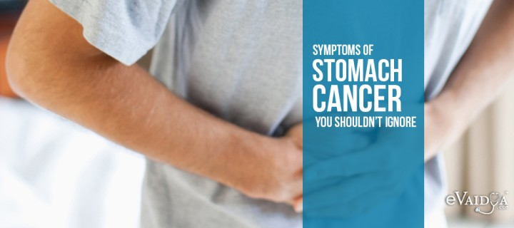 Symptoms of Stomach Cancer you shouldn't Ignore