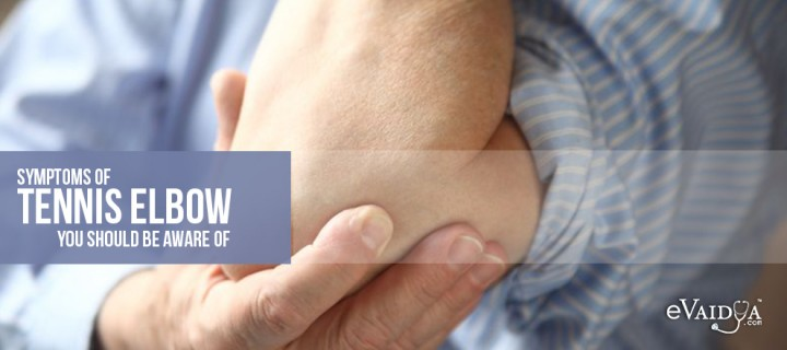 Symptoms of Tennis Elbow you should be Aware of
