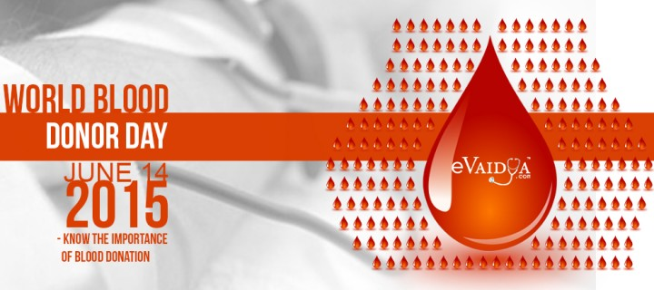 World Blood Donor Day 2015- Know the Importance of Blood Donation
