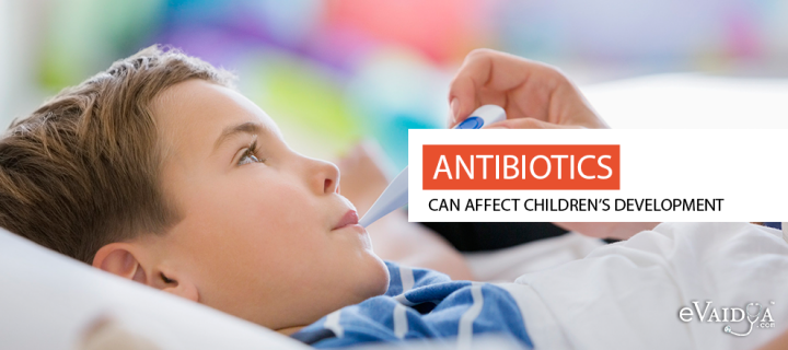 Antibiotics can Affect Children's Development