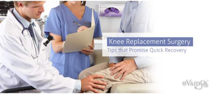 Knee Replacement Surgery: Tips that Promise Quick Recovery