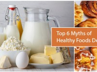 Top 6 Myths of Healthy Foods Debunked