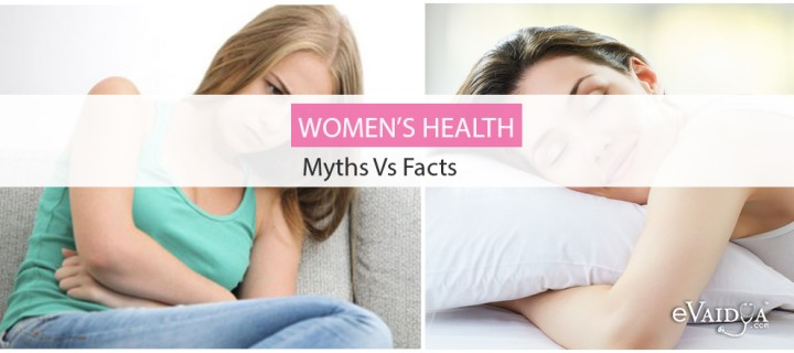 Women's Health: Myths Vs Facts
