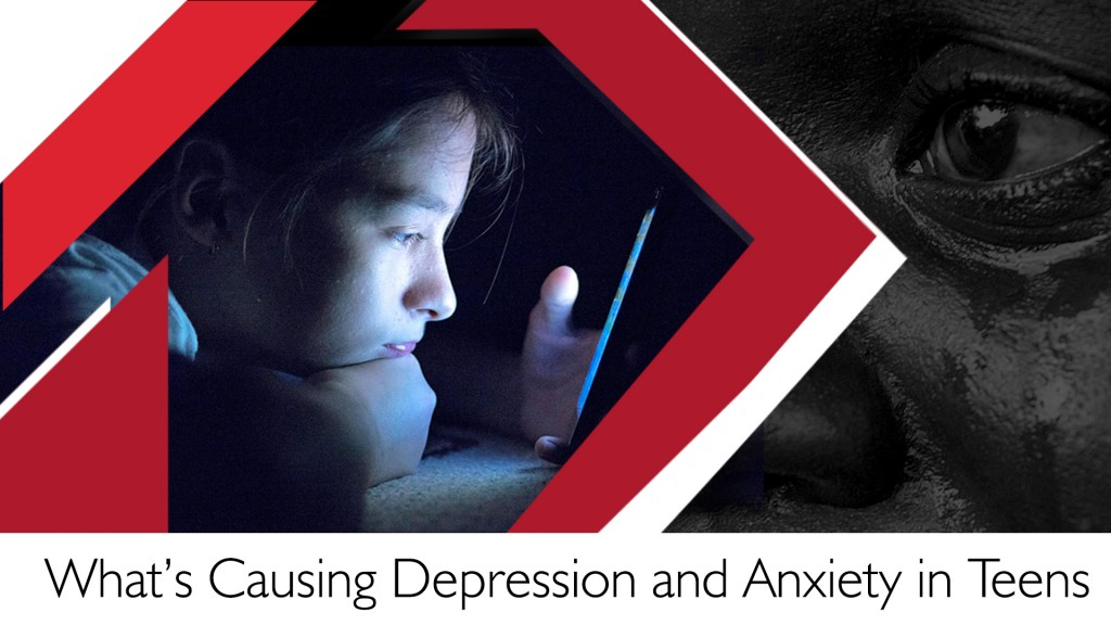 What's Causing Depression and Anxiety in Teens