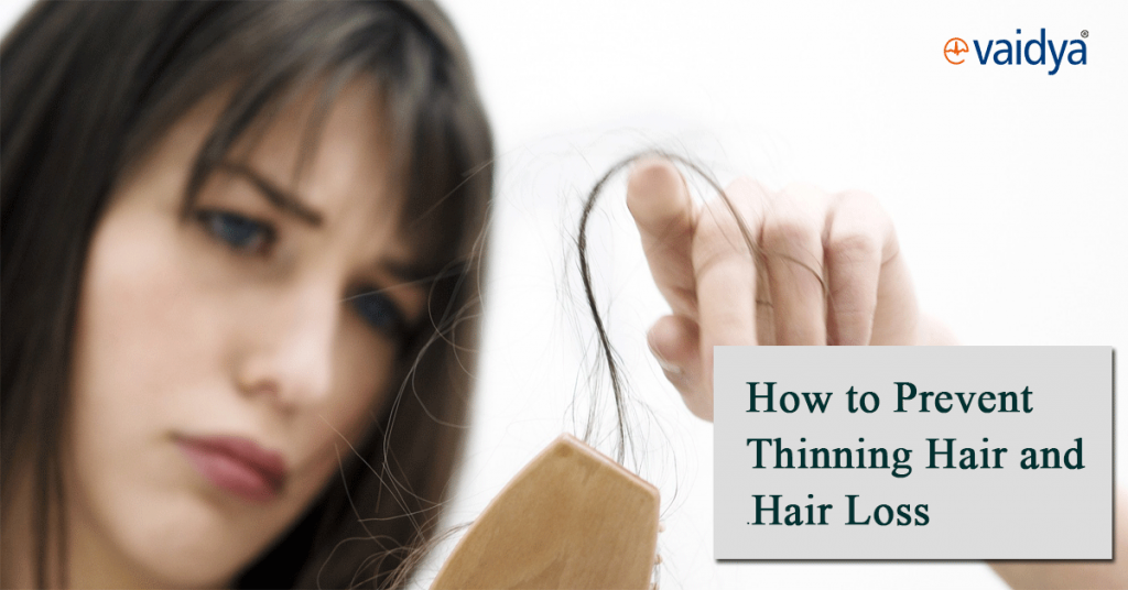 How To Prevent Thinning Hair And Hair Loss Evaidya