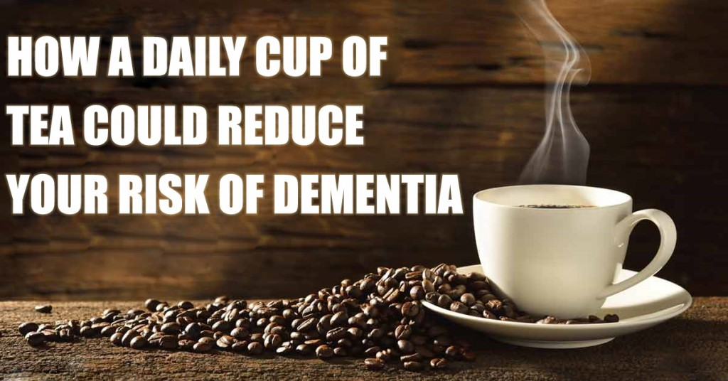 How a Daily Cup of Tea Could Reduce your Risk of Dementia